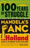 100 Years of Struggle: Mandela's ANC