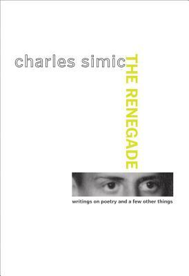 The Renegade by Charles Simic