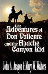 The Adventures of Don Valiente and the Apache Canyon Kid