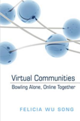 Virtual Communities: Bowling Alone, Online Together