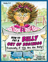 How to Put a Bully Out of Business - Especially if YOU are the Bully!