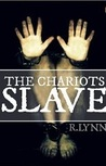 The Chariots Slave