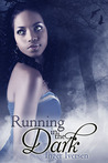 Running in the Dark (Running in the Dark, #1)