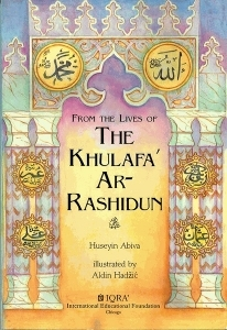 From the Lives of the Khulafa' Ar-Rashidun