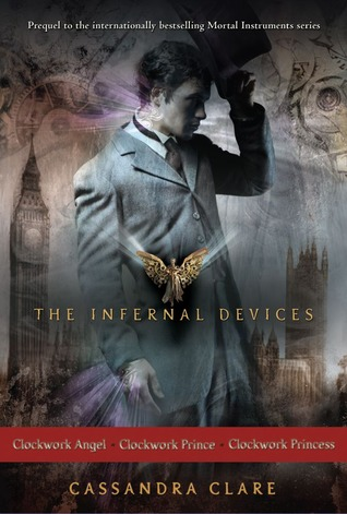 Clockwork Angel; Clockwork Prince; Clockwork Princess (The Infernal Devices #1-3)