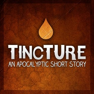 Tincture: An Apocalyptic Proposition