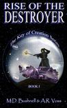 Rise of the Destroyer (The Key of Creation, #1)
