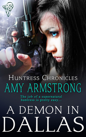 A Demon in Dallas (Huntress Chronicles, #1)
