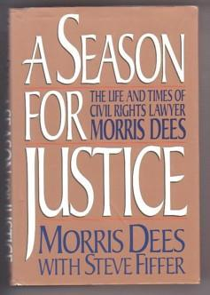 A Season for Justice: The Life & Times of Civil Rights Lawyer Morris Dees