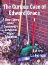 The Curious Case of Edward Grace: A Short Story about Community Service in Higher Education