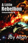 A Little Rebellion (Crimson Worlds #3)