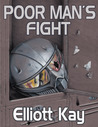 Poor Man's Fight by Elliott Kay