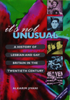 It's Not Unusual: History Of Lesbian And Gay Britain In The Twentieth Century