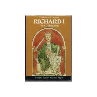 The Life and Times of Richard I by John Gillingham