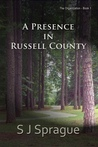 A Presence in Russell County by S.J. Sprague