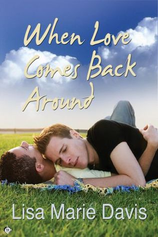 When Love Comes Back Around by Lisa Marie Davis