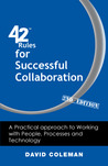 42 Rules for Successful Collaboration (2nd Edition): A Practical Approach to Working with People, Processes and Technology