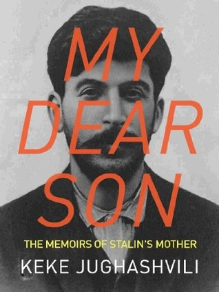 My Dear Son: The Memoirs of Stalin's Mother
