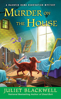 Murder on the House (Haunted Home Renovation Mystery, #3)
