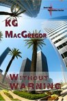 Without Warning by K.G. MacGregor
