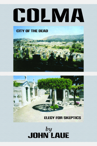 Colma: City of the Dead/Elegy for Skeptics