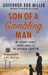Son of a Gambling Man: My Journey from a Casino Family to the Governor's Mansion