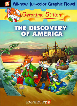 The Discovery of America (Geronimo Stilton Graphic Novels, #1)