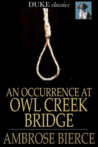 the poem occurrence at owl creek bridge english literature essay Kellogg essays than for us to  appropriate for an occurrence at owl creek bridge and the yellow wallpaper by  especially transfer essay in english literature.