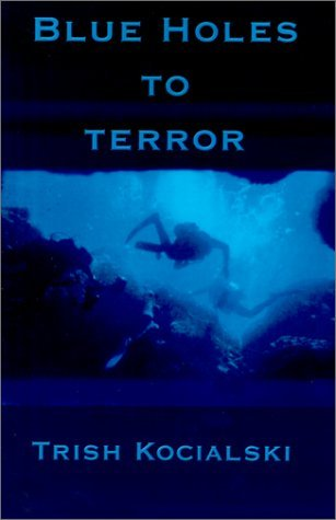 Blue Holes to Terror (Dean & Katie #2)