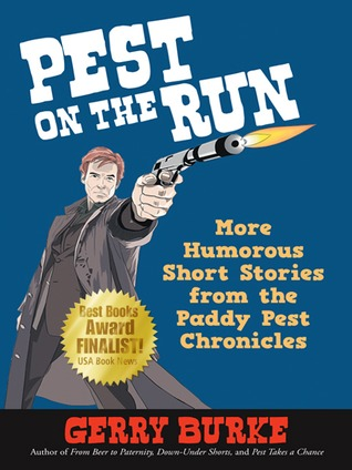 Pest on the Run: More Humorous Short Stories from the Paddy Pest Chronicles