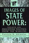 Images of State Power: Essays on Philippine Politics from the Margins