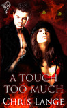 A Touch Too Much by Chris Lange