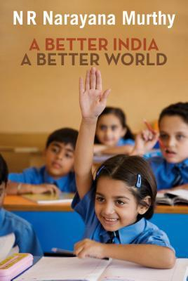 A Better India by N.R. Narayana Murthy