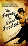 The Legacy of Lorna Lovelost