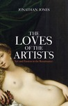 The Loves of the Artists: Art and Passion in the Renaissance