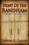 Hunt of the Bandham (The Bowl of Souls, #3)