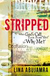 """Stripped: When God's Call Turns From """"Yes!"""" to """"Why Me?"""""""