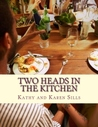 Two Heads In The Kitchen cookbook(1)