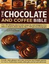 The Chocolate And Coffee Bible