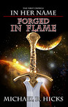 Forged in Flame (In Her Name: The First Empress, #2)