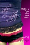 Still Naughty: The Life & Times of an Erotica Novelist
