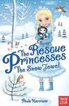 The Snow Jewel (The Rescue Princesses, #5)