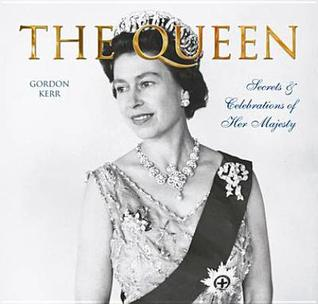 Queen: Secrets & Celebrations of Her Majesty