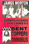 Supergrasses and Informers: Informal History of Undercover Police Work: AND Bent Coppers: A Survey of Police Corruption