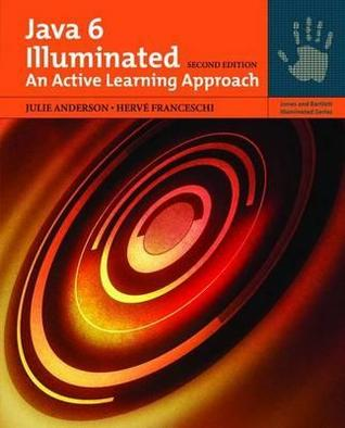 Java 6 Illuminated: An Active Learning Approach (Jones and Barlett Illuminated)