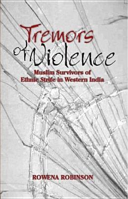 Tremors of Violence: Muslim Survivors of Ethnic Strife in Western India