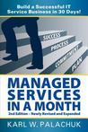 Managed Services in a Month - Build a Successful It Service Business in 30 Days - 2nd Ed.
