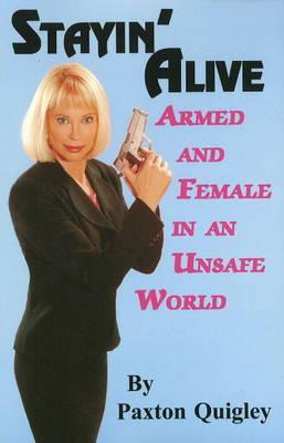 Stayin' Alive: Armed and Female in an Unsafe World