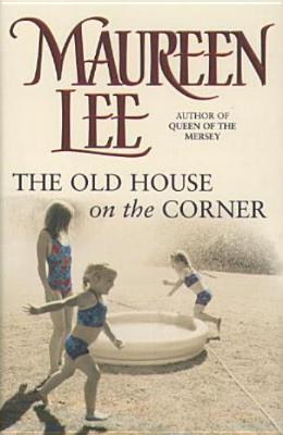 The Old House on the Corner by Maureen Lee
