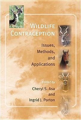 Wildlife Contraception: Issues, Methods, and Applications